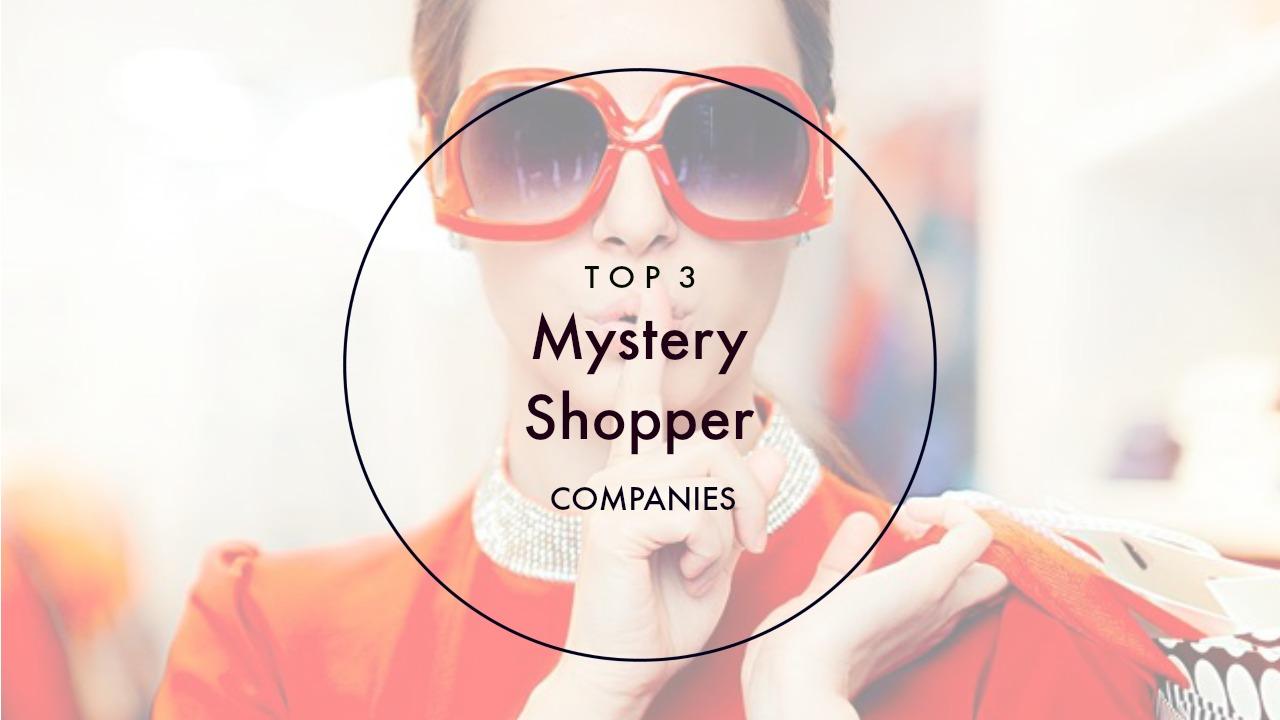 Top 3 Mystery Shopper Companies